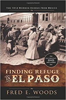 Finding Refuge in El Paso: The 1912 Mormon Exodus from