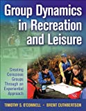 img - for Group Dynamics in Recreation and Leisure: Creating Conscious Groups Through an Experiential Approach book / textbook / text book