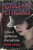img - for Pistols and Petticoats: 175 Years of Lady Detectives in Fact and Fiction book / textbook / text book