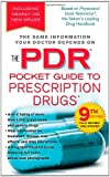 PDR Pocket Guide to Prescription Drugs, 9th Edition (Physicians' Desk Reference Pocket Guide to Prescription Drugs)