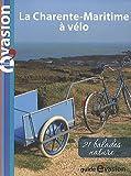 echange, troc Dominique Pélassy, Hervé Kerros - Evasion à vélo : Vélo buissonnier en Charente maritime