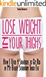 Lose Weight In Your Thighs: How I Use...