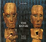 img - for The Batak: Peoples of the Island of Sumatra (Living With Ancestors) by Achim Sibeth (1991-09-17) book / textbook / text book