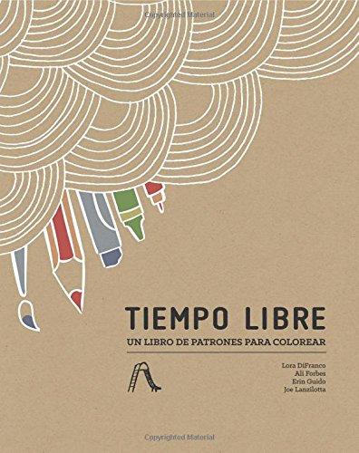 Tiempo Libre: Un libro de patrones para colorear