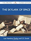 img - for The Skylark of Space - The Original Classic Edition book / textbook / text book