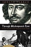 Through Shakespeare's Eyes (1586174134) by Joseph Pearce