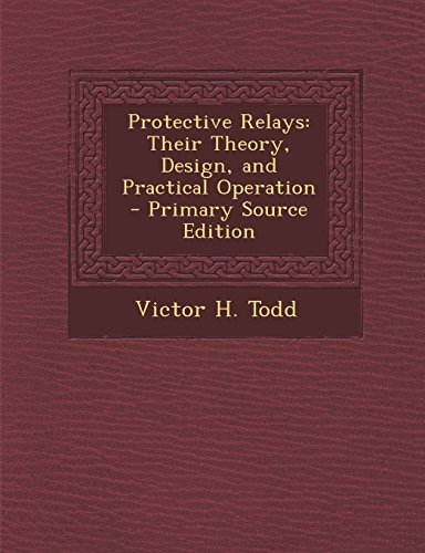 Protective Relays: Their Theory, Design, and Practical Operation