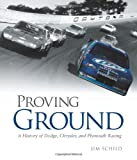 img - for Proving Ground: A History of Dodge, Chrysler, and Plymouth Racing book / textbook / text book