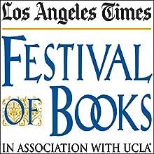 Yann Martel in Conversation with Michael Silverblatt (2010): Los Angeles Times Festival of Books: Panel 1074 Speech by Yann Martel Narrated by Michael Silverblatt