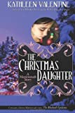 The Christmas Daughter: A Marienstadt Story (Secrets of Marienstadt) (Volume 2)