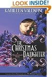 The Christmas Daughter: A Marienstadt Story (Secrets of Marienstadt) (Volume 2)