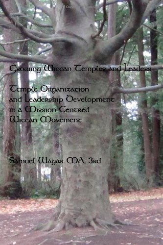 Growing Wiccan Temples and Leaders: Temple Organization and Leadership Development in a Mission-Centred Wiccan Movement