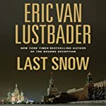 Last Snow: A Jack McClure Thriller (       UNABRIDGED) by Eric Van Lustbader Narrated by Richard Ferrone