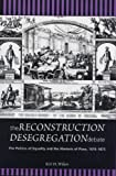 img - for The Reconstruction Desegregation Debate: The Policies of Equality and the Rhetoric of Place, 1870-1875 (Rhetoric & Public Affairs) book / textbook / text book