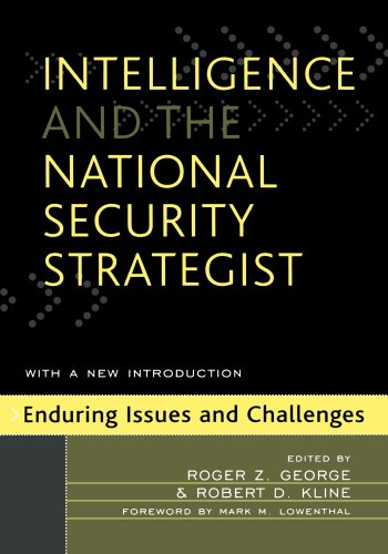 Intelligence and the National Security Strategist:...