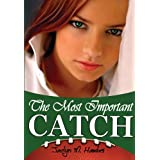 The Most Important Catch ~ Jaclyn M. Hawkes