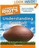 The Complete Idiot's Guide to Understanding Football (Idiot's Guides)