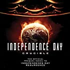 Independence Day: Crucible: The Official Movie Prequel Audiobook by Greg Keyes Narrated by William Hope