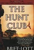 The Hunt Club (0060977701) by Lott, Bret