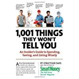 1,001 Things They Won't Tell You: An Insider's Guide to Spending, Saving, and Living Wisely ~ Jonathan Dahl