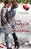 The Promise Of Tomorrow: Christmas Wishes Lead to Valentine Kisses (California Series Book 5)