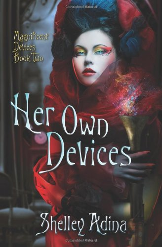 Her Own Devices: A steampunk adventure novel: 2