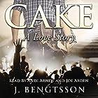 Cake: A Love Story Hörbuch von J. Bengtsson Gesprochen von: Andi Arndt, Joe Arden