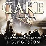 Cake: A Love Story | J. Bengtsson