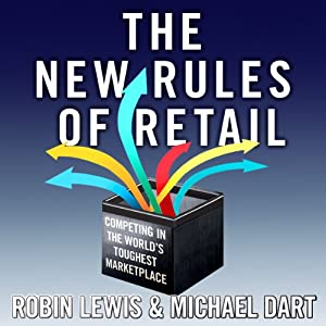 The New Rules of Retail: Competing in the World's Toughest Marketplace | [Robin Lewis, Michael Dart]