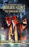 The Shrieking Pits (The Astonishing Tales of Sherlock Holmes Book 1)