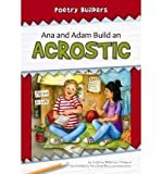 Ana and Adam Build an Acrostic (Poetry Builders) (Hardback) - Common