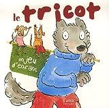 echange, troc Lucinda Guy, François Hall - Le tricot, un jeu d'enfant