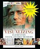 Visualizing Elementary Education Social Studies Binder Ready (VISUALIZING SERIES) (047030488X) by Lee, John