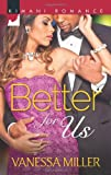 Better for Us (For Your Love)