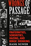 Wrongs of Passage: Fraternities, Sororities, Hazing, and Binge Drinking