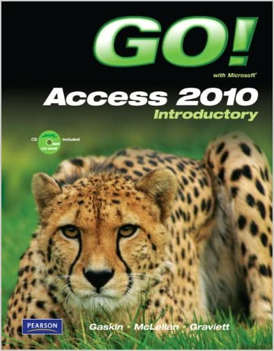 GO! with Microsoft Access 2010 Introductory