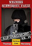Auftrag: Mord - Wegners schwerste F�lle (9. Teil): Hamburg Krimi