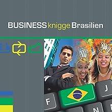 Business Knigge Brasilien Hörbuch von Tobias Koch Gesprochen von: Eggolf von Lerchenfeld, Thomas Gazheli-Holzapfel
