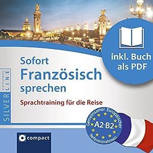 Sofort Französisch sprechen (Compact SilverLine Sofort Sprechen) Hörbuch