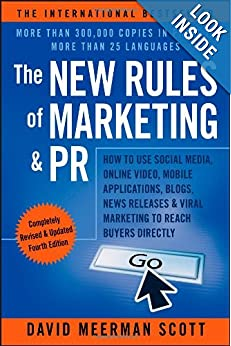 The New Rules of Marketing & PR: How to Use Social Media, Online Video, Mobile Applications, Blogs, News Releases, and Viral Marketing to Reach Buyers Directly book