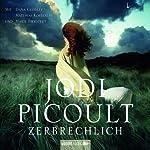 Zerbrechlich | Jodi Picoult
