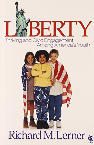 Image for Liberty: Thriving and Civic Engagement Among America?s Youth (The SAGE Program on Applied Developmental Science)