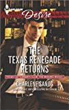 The Texas Renegade Returns (Harlequin Desire\Texas Cattlemans Club:)