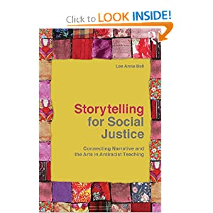 Storytelling For Social Justice Connecting Narrative And
