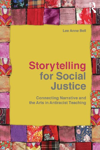 Storytelling for Social Justice: Connecting Narrative and...