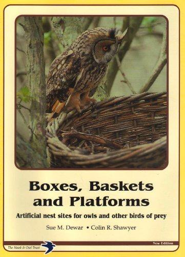 Boxes, Baskets and Platforms: Artificial Nest Sites for Owls and Other Birds of Prey
