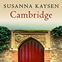 Cambridge (       UNABRIDGED) by Susanna Kaysen Narrated by Käthe Mazur