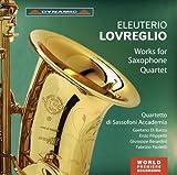 エルーテリオ・ロヴレーリョ:サクソフォン四重奏のための作品集(Eleuterio , Lovreglio: Works For Saxophone Quartet)