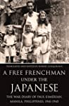 A Free Frenchman Under the Japanese:...