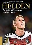 Helden: Deutsche WM-Legenden von Bern bis Rio von Sascha Theisen